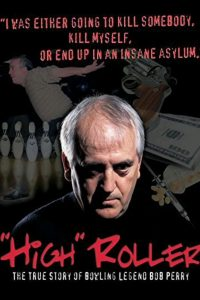 High Roller: The Bob Perry Story